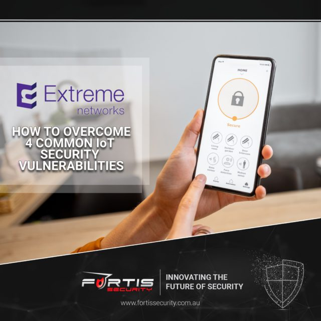 Extreme Networks outlines how to overcome 4 Common IoT Security Vulnerabilities